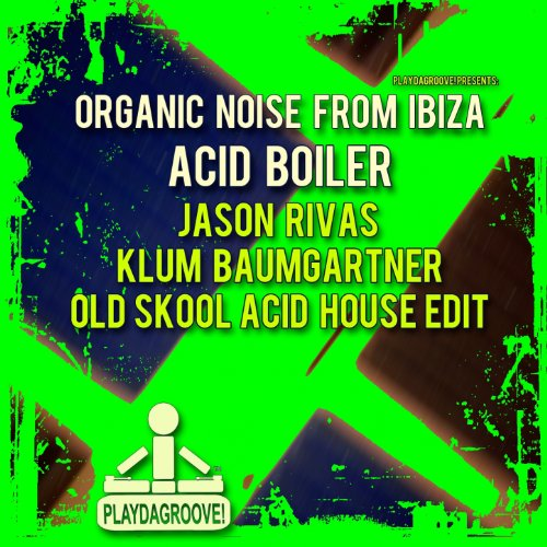 Acid boiler jason rivas klum baumgartner old skool acid for Old skool acid house