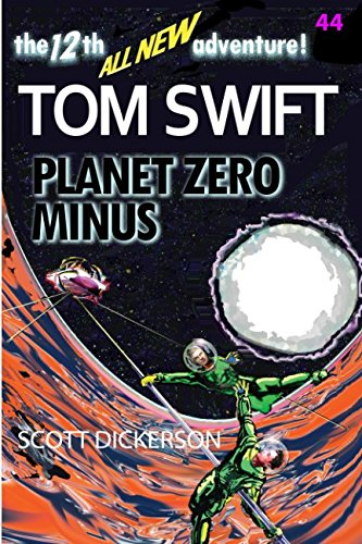 Tom Swift Lives! Planet Zero Minus (Tom Swift reimagined!, Band 44)