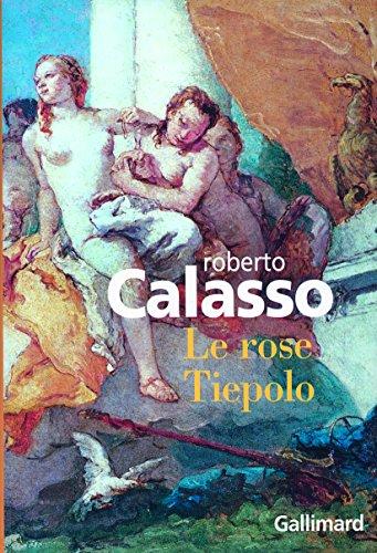 Le rose Tiepolo par Roberto Calasso