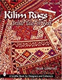 Kilim Rugs: Tribal Tales in Wool (Schiffer Book for Collectors and Designers)