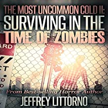 Surviving in the Time of Zombies: The Most Uncommon Cold, Book 2