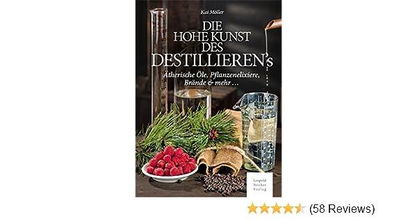 Möller Die hohe Kunst des Destillierens ätherische Öle//Brände//Handbuch//Brennen