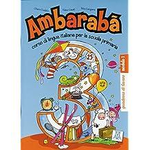 Band 3: Ambarabà 3: corso di lingua italiana per la scuola primaria / quaderno di lavoro – 3 Übungshefte