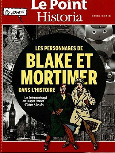 le point historia hors-série; les personnages de Blake et Mortimer dans l'histoire