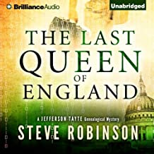 The Last Queen of England: Jefferson Tayte Genealogical Mystery, Book 3