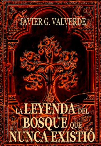 La leyenda del bosque que nunca existió por Javier G. Valverde