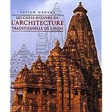 Les chefs d'oeuvre de l'architecture traditionnelle de l'Inde