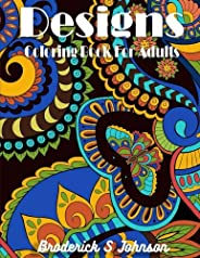 Designs : Coloring Book For Adults