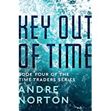 Key Out of Time (The Time Traders Series) (English Edition)