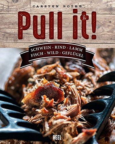 Pull it!: Schwein, Rind, Lamm, Fisch, Wild, Geflügel (Fleisch Backofen)