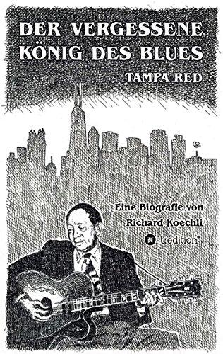 Der vergessene König des Blues – Tampa Red: Die umfassende Biografie!
