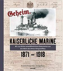 Kaiserliche Marine geheim: 1871-1918