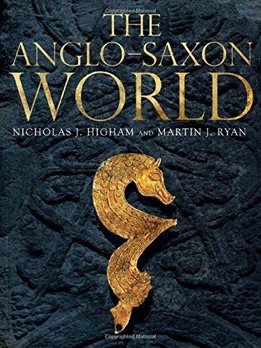The Anglo-Saxon World by Higham, Nicholas, Ryan, M. J. (2013) Hardcover
