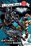 The Dark Knight Rises: Batman Versus Bane (I Can Read Media Tie-Ins - Level 1-2)