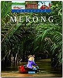 Abenteuer Mekong: Eine Flussreise von China nach Vietnam