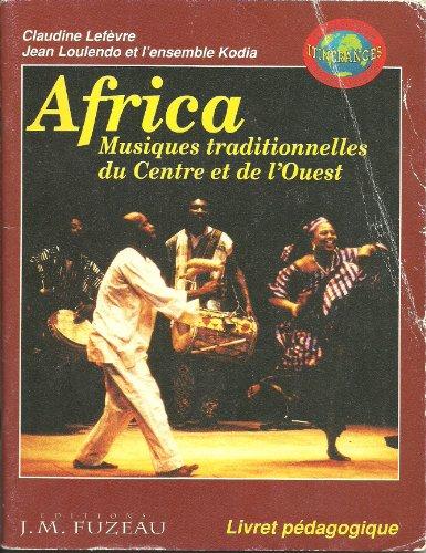 Africa Musiques traditionnelles du Centre et de l'Ouest. Livret pédagogique 86 pages + 1 CD. (Zaïre, Congo, Mali, Guinée)