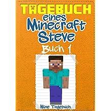 Minecraft: Tagebuch eines Minecraft Steve: Buch 1: (Inoffizielle Minecraft Bücher)