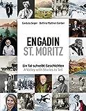Engadin St. Moritz - Ein Tal schreibt Geschichten - A Valley with Stories to Tell zweisprachig deutsch/englisch