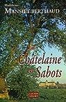 La Châtelaine en Sabots par Mansiet-Berthaud