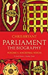 The history of Parliament is the history of the United Kingdom itself. It has a cast of thousands. Some were ambitious, visionary and altruistic. Others were hot-headed, violent and self-serving. Few were unambiguously noble. Yet their rowdy confr...