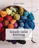 Simple Color Knitting: A Complete How-To-Knit-With-Color Workshop with 20 Projects (Knit & Crochet)
