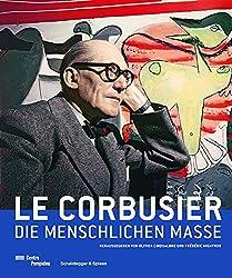 Le Corbusier - Die menschlichen Masse