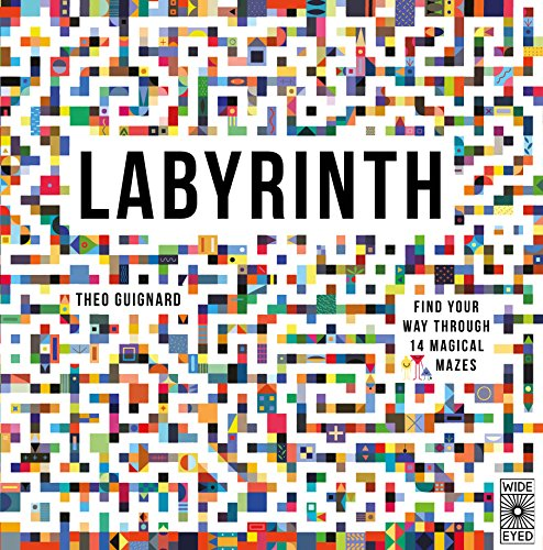 Labyrinth: Find your way through 14 magical mazes por Theo Guignard