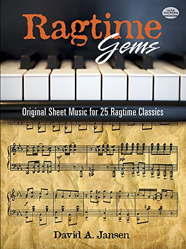Ragtime Gems: Original Sheet Music for 25 Ragtime Classics (Dover Music for Piano)