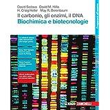 Il carbonio, gli enzimi, il DNA. Biochimica e biotecnologie. Per le Scuole superiori
