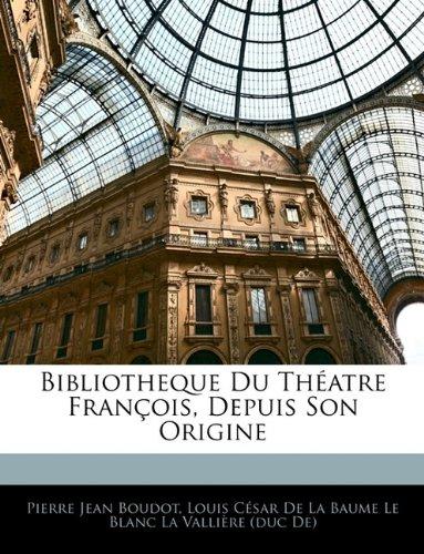 Bibliotheque Du Théatre François, Depuis Son Origine