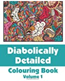 Diabolically Detailed Colouring Book (Volume 1) (Art-Filled Fun Colouring Books)