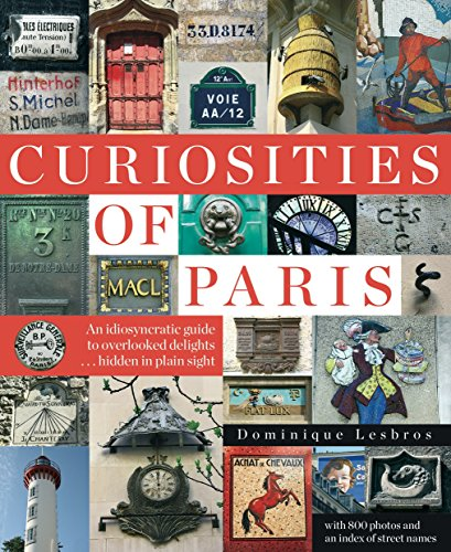 Curiosities Of Paris por Dominique Lesbros