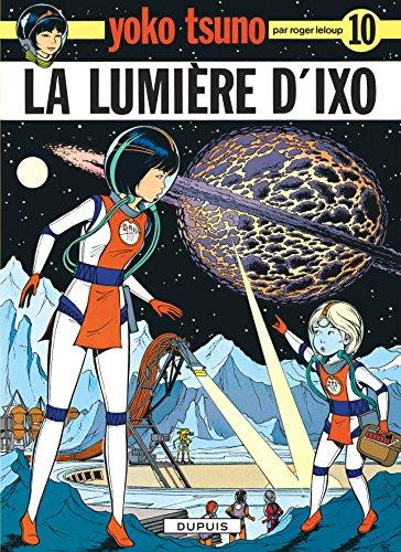 Yoko Tsuno, tome 10 : La lumière d'Ixo par Roger Leloup