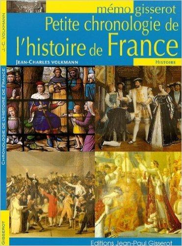 Petite chronologie de l'histoire de France - mémo de Jean-Charles Volkmann ( 18 mars 2011 ) par Jean-Charles Volkmann