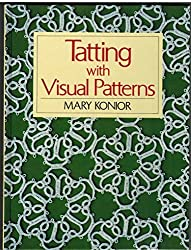 Tatting With Visual Patterns by Mary Konior (1992-06-02)