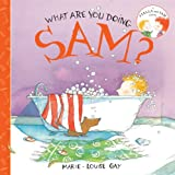 What Are You Doing, Sam? (Stella and Sam Books)