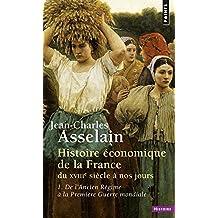 Histoire économique de la France du XVIIIe siècle à nos jours, tome 1 : De l'Ancien Régime à la Première Guerre mondiale