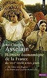 Histoire économique de la France du XVIIIe siècle à nos jours, tome 1 - De l'Ancien Régime à la Première Guerre mondiale