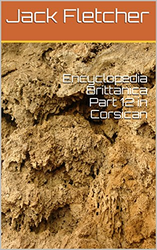 Encyclopedia Brittanica Part 12 in Corsican (Corsican Edition) por Jack Fletcher