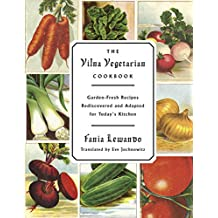 The Vilna Vegetarian Cookbook: Garden-Fresh Recipes Rediscovered and Adapted for Today's Kitchen (English Edition)