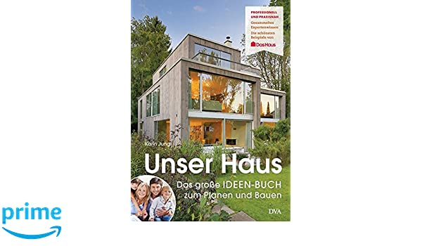 Unser Haus: Das Große IDEEN BUCH Zum Planen Und Bauen: Amazon.co.uk: Karin  Jung: 9783421040824: Books