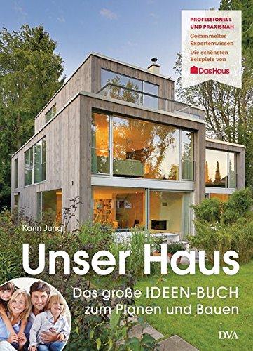 Unser Haus: Das große IDEEN-BUCH zum Planen und Bauen Buch-Cover