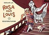 Rosa und Louis 1: Geisterstunde