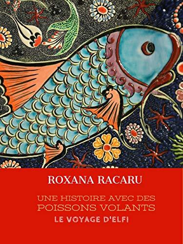 Couverture du livre Une histoire avec des poissons volants. Le voyage d'Elfi