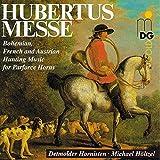 Hubertusmesse (Böhmische, französische und österreichische Jagdmusiken für Parforcehörner) -
