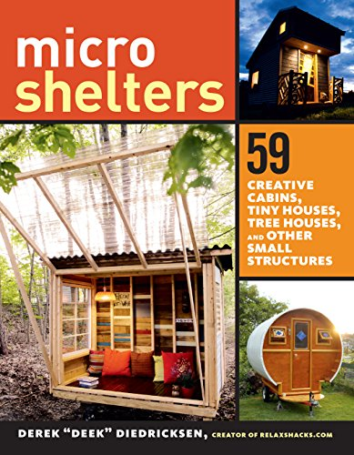 Microshelters: 59 Creative Cabins, Tiny Houses, Tree Houses, and Other Small Structures (English Edition)