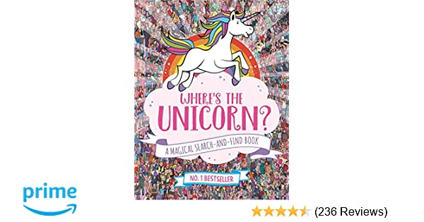 Wheres The Unicorn A Magical Search And Find Book Amazoncouk Sophie Schrey Jonny Marx Paul Moran 9781782439073 Books