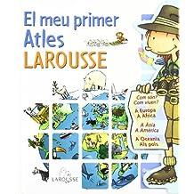 El meu primer atles Larousse / My First Atlas Larousse