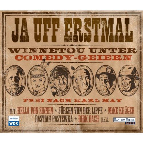 Ja Uff Erstmal - Winnetou Unter Comedy-Geiern (Mp3 Bach)