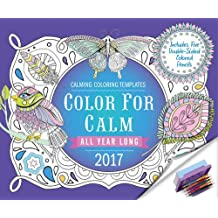 Color for Calm All Year Long 2017: Box Calendar with Colored Pencils attached to Base (Calendars 2017)